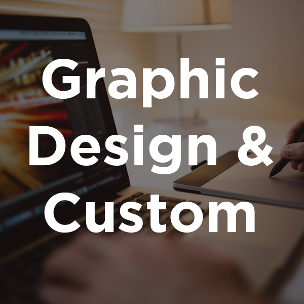 Graphic Design & Custom